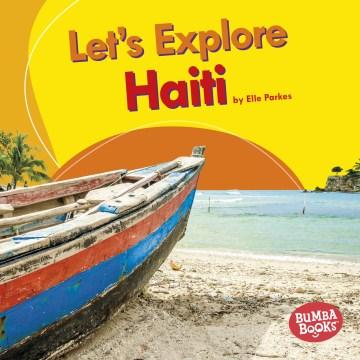 Let's Explore Haiti - Elle Parkes