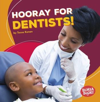 Hooray for dentists! - Tessa Kenan