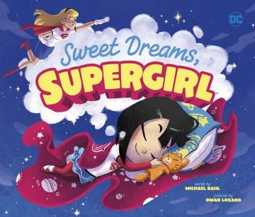 Sweet dreams, Supergirl - Michael Dahl