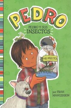 Pedro y sus insectos - Fran Manushkin