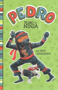 Pedro el ninja - Fran Manushkin