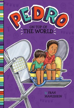 Pedro on top of the world - Fran Manushkin