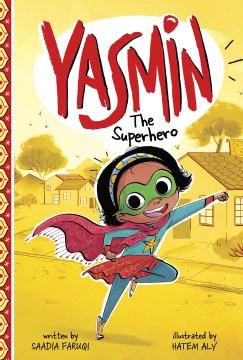 Yasmin the superhero - Saadia Faruqi
