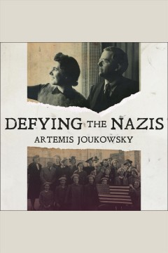 Defying the Nazis : the Sharp's War - Artemis A. W Joukowsky