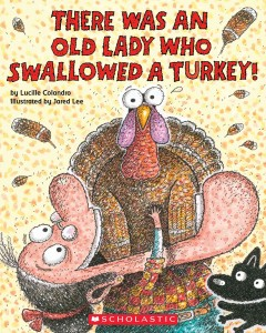 There was an old lady who swallowed a turkey! - Lucille Colandro