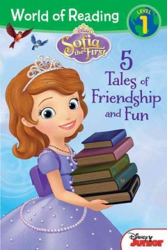 Sofia the first : 5 tales of friendship and fun.