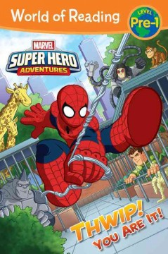 Marvel super hero adventures : Thwip! you are it! - Alexandra West
