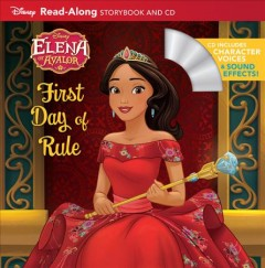 Elena of Avalor : first day of rule : read-along storybook and CD - Tom(Screenwriter) Rogers