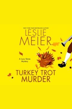 Turkey Trot murder : a Lucy Stone mystery - Leslie Meier