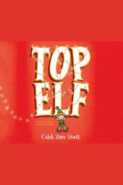 Top elf - Caleb Huett