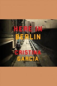 Here in Berlin - Cristina García