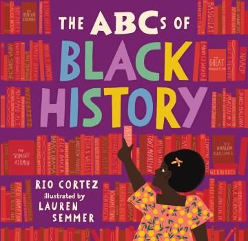 The abcs of black history - Rio Cortez
