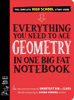 Everything you need to ace geometry in one big fat notebook : the complete high school study guide - Christy Needham