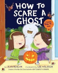 How to scare a ghost - Jean Reagan