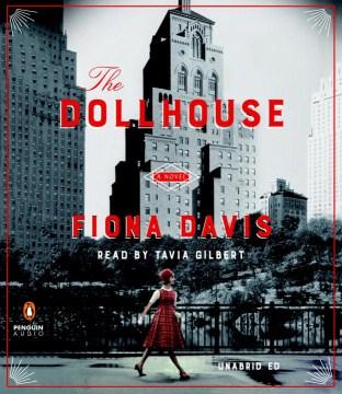 The dollhouse : a novel - Fiona Davis