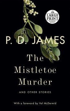 The mistletoe murder : and other stories - P. D James