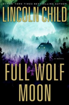 Full wolf moon : a novel - Lincoln Child