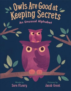 Owls are good at keeping secrets : an unusual alphabet - Sara O'Leary