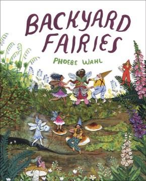 Backyard fairies - Phoebe Wahl