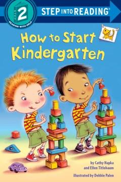 How to start kindergarten - Cathy Hapka