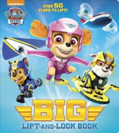 Paw Patrol big lift-and-look book.