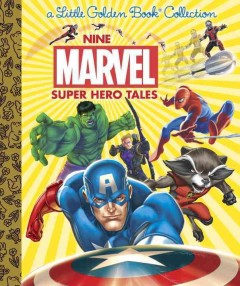 Nine Marvel super hero tales : featuring stories from Avengers, Spider-Man, Guardians of the Galaxy.