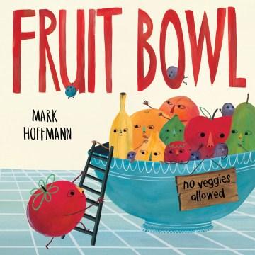 Fruit bowl - Mark Hoffmann