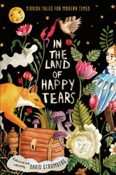 In the Land of Happy Tears : The Powers of Yiddish - David (EDT) Stromberg