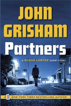 Partners : a rogue lawyer short story - John Grisham