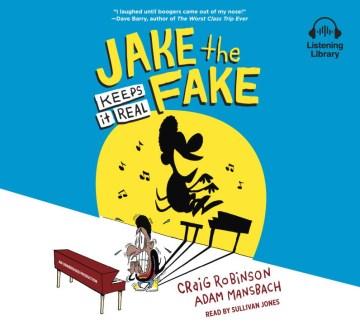 Jake the Fake Keeps It Real - Craig; Mansbach Robinson
