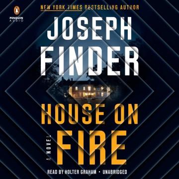 House on fire : a novel - Joseph Finder