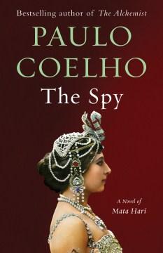 The spy : a novel - Paulo Coelho