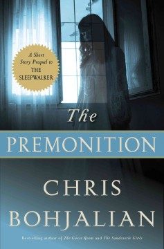 The premonition : A short story prequel to the sleepwalker - Chris Bohjalian