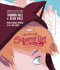 The unbeatable Squirrel Girl. Squirrel meets world - Shannon Hale
