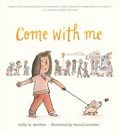 Come with me / Holly M. McGhee ; illustrated by Pascal Lemaître - Holly M Mcghee