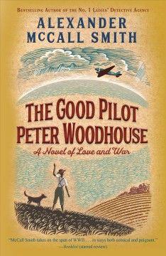 The good pilot Peter Woodhouse : a novel - Alexander McCall Smith