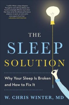 The sleep solution : why your sleep is broken and how to fix it - W. Chris Winter