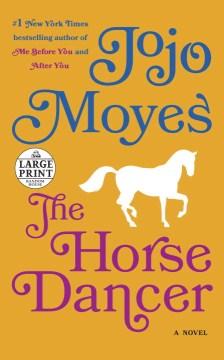 Horse Dancer - Jojo Moyes