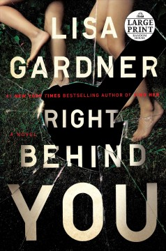 Right behind you : a novel - Lisa Gardner