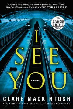 I see you : [a novel] - Clare Mackintosh