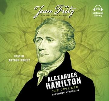 Alexander Hamilton : The Outsider - Jean; Morey Fritz