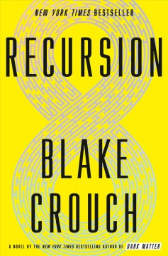 Recursion : a novel / Blake Crouch - Blake Crouch