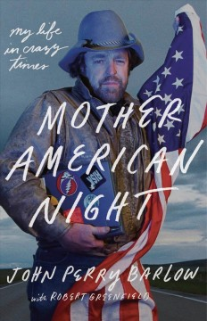 Mother American Night : My Life in Crazy Times - John Perry; Greenfield Barlow