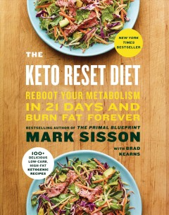 The keto reset diet : reboot your metabolism in 21 days and burn fat forever - Mark Sisson