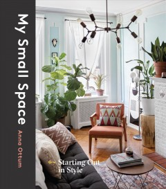 My small space : starting out in style - Anna Ottum