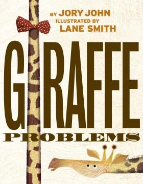 Giraffe problems - Jory John