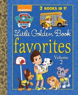 Paw Patrol : Little Golden Book favorites. Volume 2