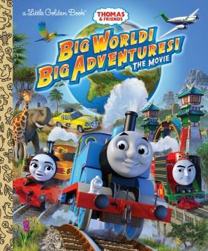Big world! Big adventures! : the movie - W Awdry