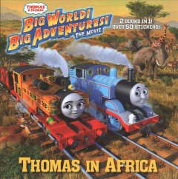 Thomas & friends: big world big adventures, the movie : Thomas in Africa - W Awdry