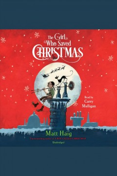 The girl who saved Christmas - Matt Haig